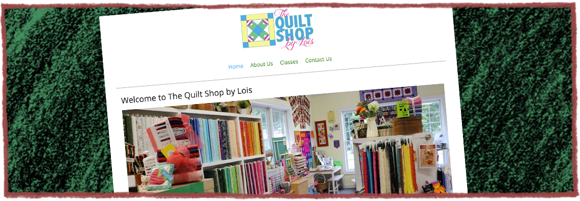 The Quilt Shop By Lois Website